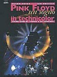 Pink Floyd un sogno in technicolor
