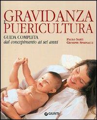 Gravidanza e puericultura : guida completa dal concepimento ai sei anni / Paolo Sarti, Giuseppe Sparnacci