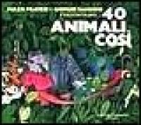 40 animali così