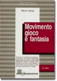 Movimento, gioco e fantasia