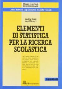Elementi di statistica per la ricerca scolastica
