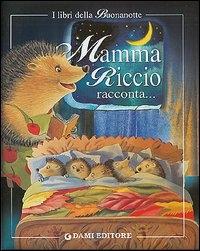 Mamma Riccio racconta...
