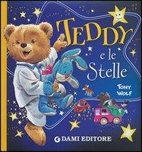 Teddy e le stelle / Tony Wolf