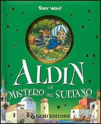 Aldin e il mistero del sultano / Tony Wolf