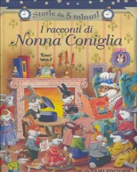 I racconti di Nonna Coniglia / Tony Wolf