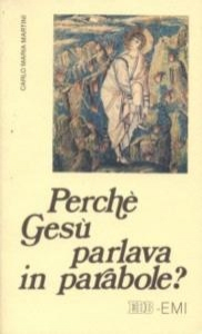 Perchè Gesù parlava in parabole?