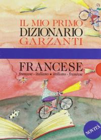 Il mio primo dizionario di francese Garzanti