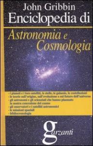 Enciclopedia dell'astronomia e della cosmologia Garzanti / John Gribbin ; edizione italiana a cura di Libero Sosio