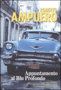 Appuntamento al Blu Profondo / Roberto Ampuero