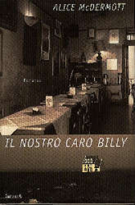 Il nostro caro Billy / Alice McDermott