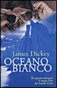 Oceano bianco / James Dickey
