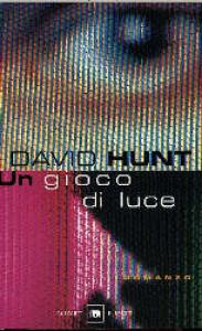 Un gioco di luce / David Hunt