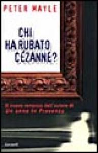 Chi ha rubato Cezanne ? / Peter Mayle