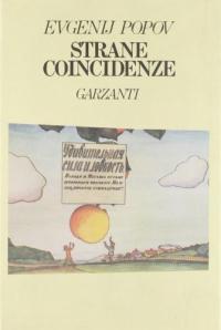 Strane coincidenze / Evgenij Popov ; traduzione di Gian Pietro Piretto