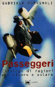Passeggeri : catalogo di ragioni per vivere e volare / Gabriele Romagnoli