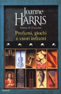 Profumi, giochi e cuori infranti / Joanne Harris