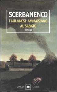I milanesi ammazzano al sabato/ Giorgio Scerbanenco