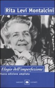 Elogio dell'imperfezione / Rita Levi Montalcini