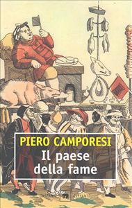 Il paese della fame / Piero Camporesi