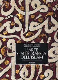 L' arte calligrafica dell' Islam