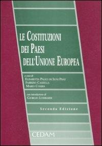 Le costituzioni dei paesi dell'Unione europea / a cura di Elisabetta Palici di Suni Prat, Fabrizio Cassella, Mario Comba ; con introduzione di Giorgio Lombardi