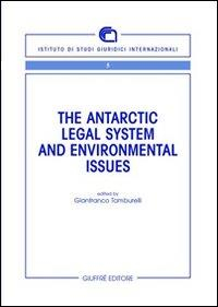 The Antarctic legal system and environmental issues