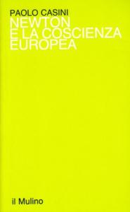 Newton e la coscienza europea / Paolo Casini