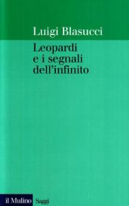 Leopardi e i segnali dell'infinito / Luigi Blasucci