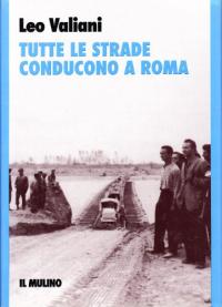 Tutte le strade conducono a Roma