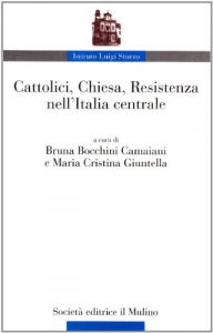 Cattolici, Chiesa, resistenza nell'Italia centrale