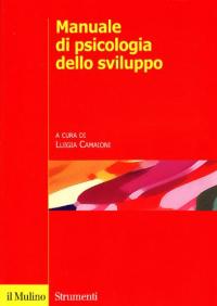 Manuale di psicologia dello sviluppo / a cura di Luigia Camaioni