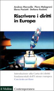 Riscrivere i diritti in Europa : la Carta dei diritti fondamentali dell'Unione europea / Andrea Manzella ... [et al.]
