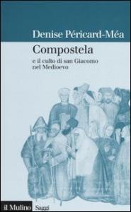 Compostela e il culto di San Giacomo nel medioevo