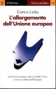 L'allargamento dell'Unione europea / Enrico Letta