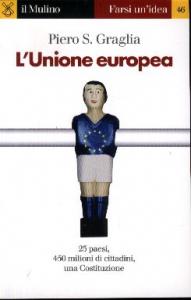 L'Unione europea / Piero S. Graglia