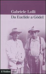 Da Euclide a Godel / Gabriele Lolli