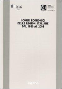 I conti economici delle regioni italiane dal 1980 al 2002