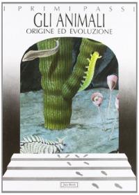Gli animali : origine ed evoluzione / di Cristiano Dal Sasso