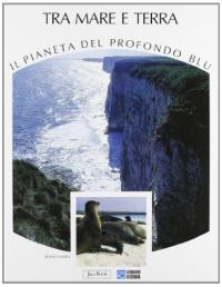 [Vol. 5]: Tra mare e terra
