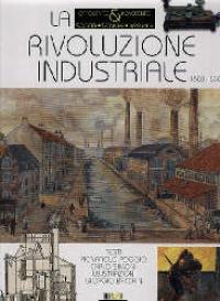[Vol. 1]: La rivoluzione industriale