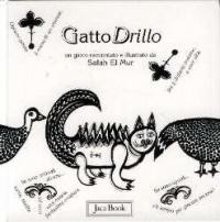 Gatto Drillo : un gioco / raccontato e illustrato da Salah El Mur