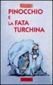 Pinocchio e la fata turchina / adattamento dei testi di Antonio Tarzia ; illustrazioni di Elisa Possenti