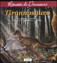 Tirannosauro / testo di Fabio Marco Dalla Vecchia ; illustrazioni di Leonello Calvetti e Luca Massini