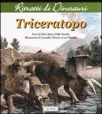 Triceratopo / testo di Fabio Marco Dalla Vecchia ; illustrazioni di Leonello Calvetti e Luca Massini