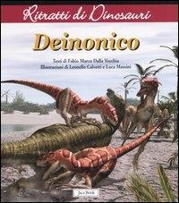 Deinonico / testo di Fabio Marco Dalla Vecchia ; illustrazioni di Leonello Calvetti e Luca Massini