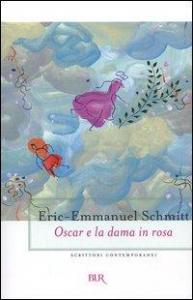 Oscar e la dama in rosa / Eric-Emmanuel Schmitt ; traduzione di Fabrizio Ascari