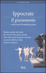 IL Giuramento e altri testi di medicina greca / Ippocrate