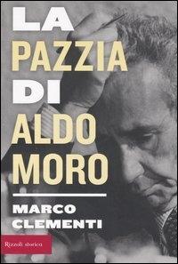 La pazzia di Aldo Moro