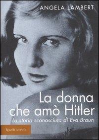 La donna che amò Hitler