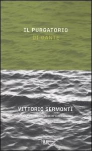 Il purgatorio di Dante / Vittorio Sermonti ; revisione di Gianfranco Contini